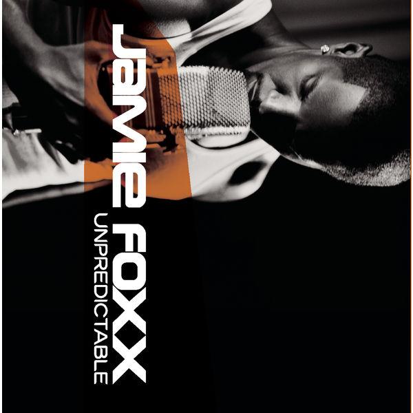Album Unpredictable, Jamie Foxx | Qobuz: download and