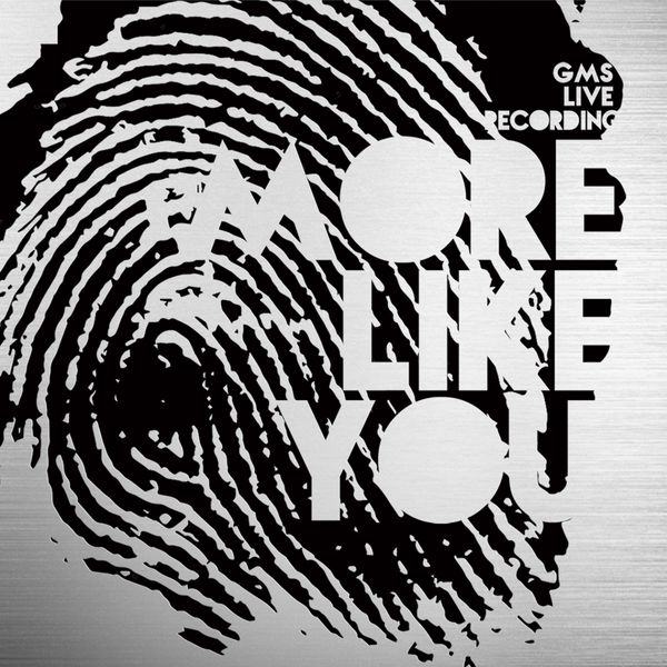 More Like You (Live) | GMS Live – Download and listen to the album