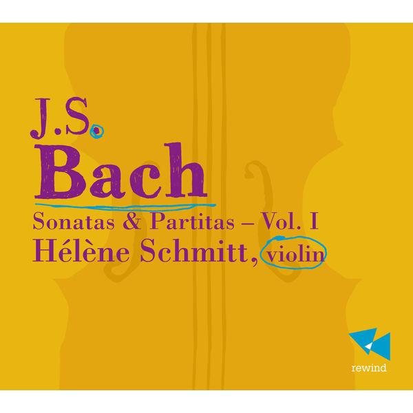 Hélène Schmitt - Bach: Sonatas & Partitas, Vol. 1
