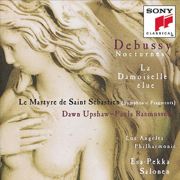 Esa-Pekka Salonen - Debussy: Nocturnes, L. 91, La damoiselle élue, L. 62 & Le martyre de saint Sébastien, L. 124