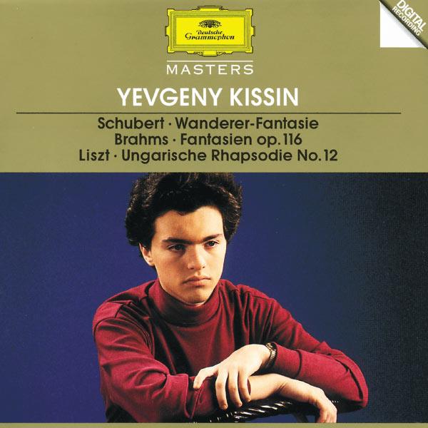 "Evgeny Kissin - Schubert: ""Wanderer"" Fantasia / Brahms: Fantasien op.116 / Liszt: Hungarian Rhapsody No.12"
