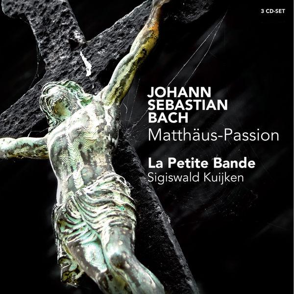La Petite Bande - J.S. Bach: Matthäus-Passion, BWV 244