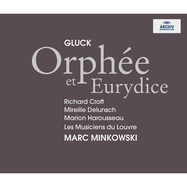 Les Musiciens du Louvre - Gluck: Orphée et Eurydice