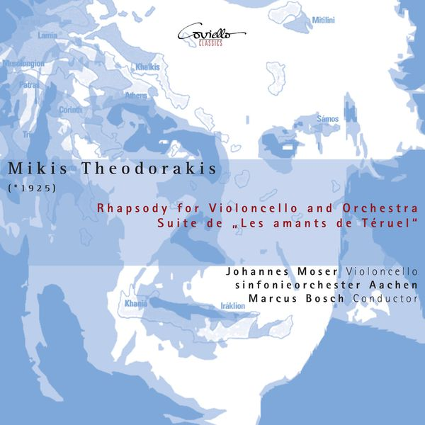 Johannes Moser - THEODORAKIS, M.: Rhapsody for Cello and Orchestra / Les Amants de Teruel Suite (Moser, Aachen Symphony, Bosch)