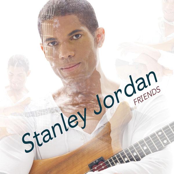 Stanley Jordan - Friends