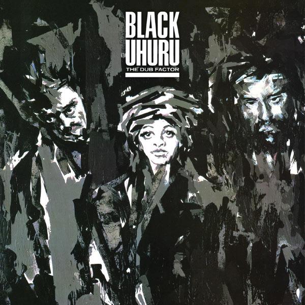 Black Uhuru|The Dub Factor