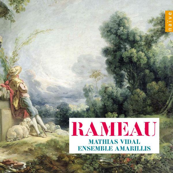 Mathias Vidal - Jean-Philippe Rameau : Cantates et pièces de clavecin en concert