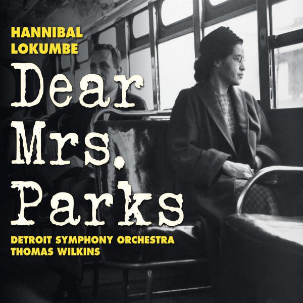 Janice Chandler-Eteme - LOKUMBE, H.: Dear Mrs. Parks (Chandler-Eteme, Steele, Deas, Rackham Symphony Choir, Brazeal Dennard Chorale, Detroit Symphony, Wilkins)