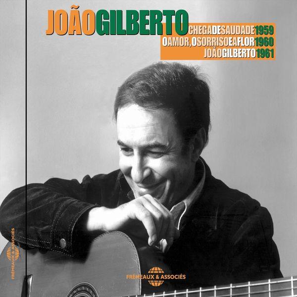 João Gilberto - Chega de Saudade - O Amor, O Sorriso, E a Flor