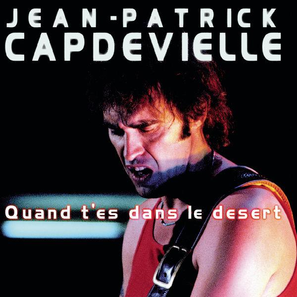 Jean-Patrick Capdevielle - Quand t'es dans le désert