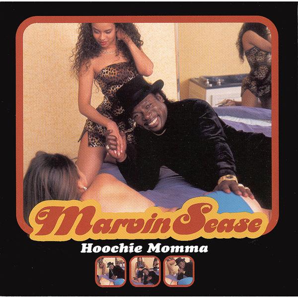 Marvin Sease|Hoochie Momma