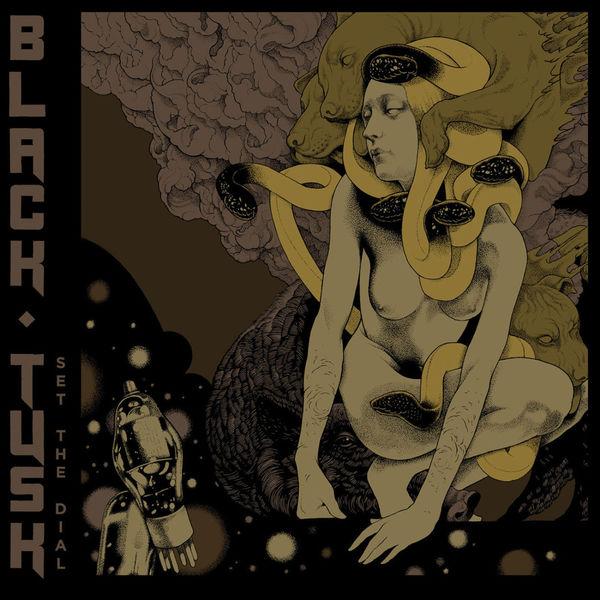 Black Tusk - Set The Dial