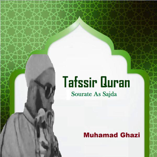 Tafssir Quran (Sourate As Sajda)   Muhamad Ghazi – Download and
