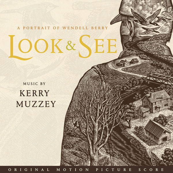 Kerry Muzzey - Look & See: a Portrait of Wendell Berry (Original Motion Picture Score)