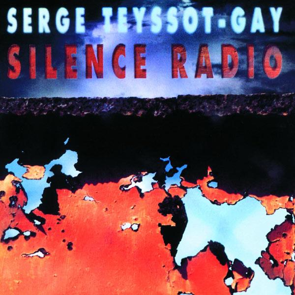 Serge Teyssot-Gay - Silence Radio