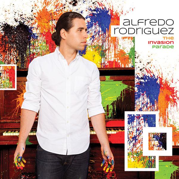 Alfredo Rodriguez - The Invasion Parade