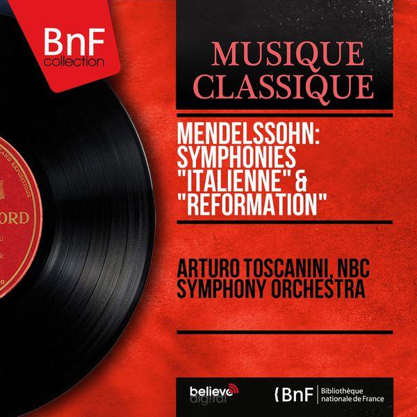 "Arturo Toscanini - Mendelssohn: Symphonies ""Italienne"" & ""Réformation"" (Mono Version)"