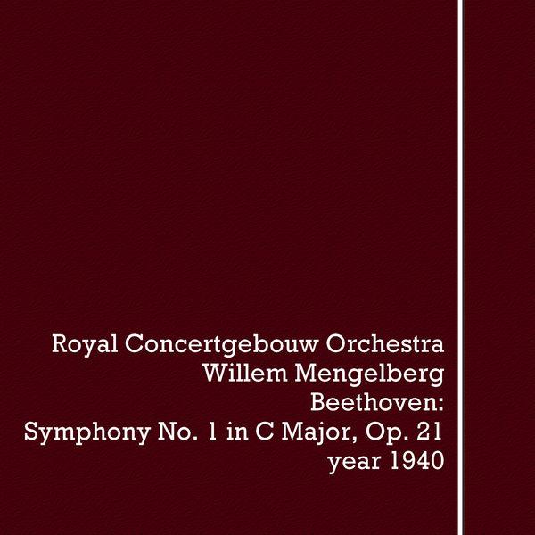 Ludwig van Beethoven - Ludwig van Beethoven, Willem Mengelberg: Symphony No. 1 in C Major, Op. 21