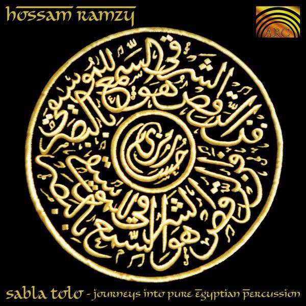 Hossam Ramzy - Sabla Tolo - Journeys Into Pure Egyptian Percussion