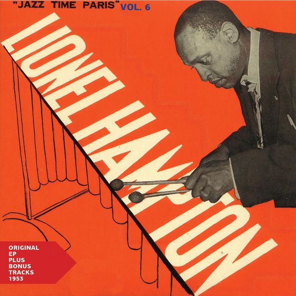 Lionel Hampton and His French New Sound - Jazz Time Paris, Vol. 6Original EP plus Bonus Tracks 1953