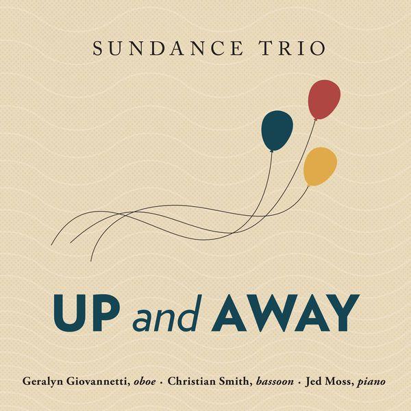 Sundance Trio - Up and Away