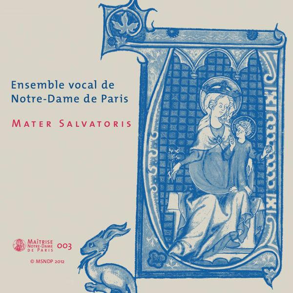 Maîtrise Notre-Dame de Paris - Mater Salvatoris