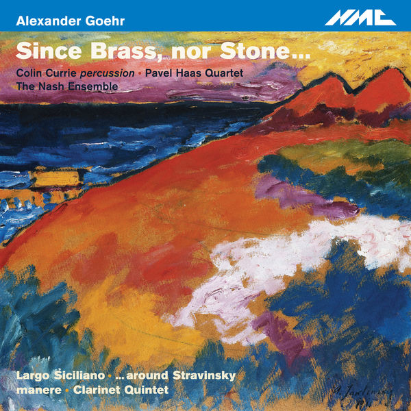 Colin Currie - Goehr: Since Brass, nor Stone...
