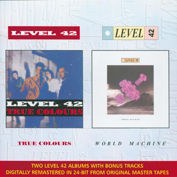 Level 42 - True Colours & World Machine