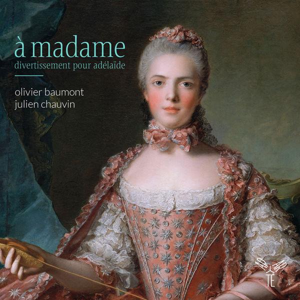 Olivier Baumont - À Madame. Divertissement pour Adélaïde