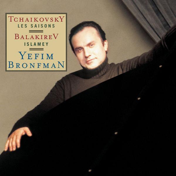 Yefim Bronfman - Tchaikovsky: The Seasons, Op. 37b, Balakirev: Islamey