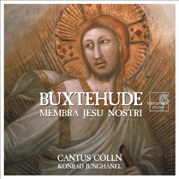 Cantus Cölln, Konrad Junghänel - Buxtehude: Membra Jesu Nostri