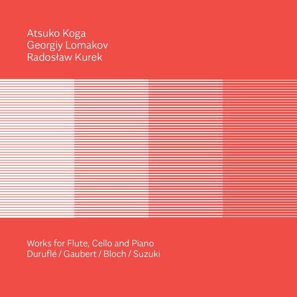 Atsuko Koga - Duruflé, Gaubert, Bloch & Suzuki: Works for Flute, Cello & Piano