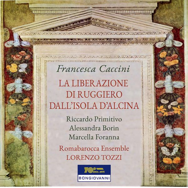 Romabarocca Ensemble - Caccini: La liberazione di Ruggiero dall' isola di Alcina