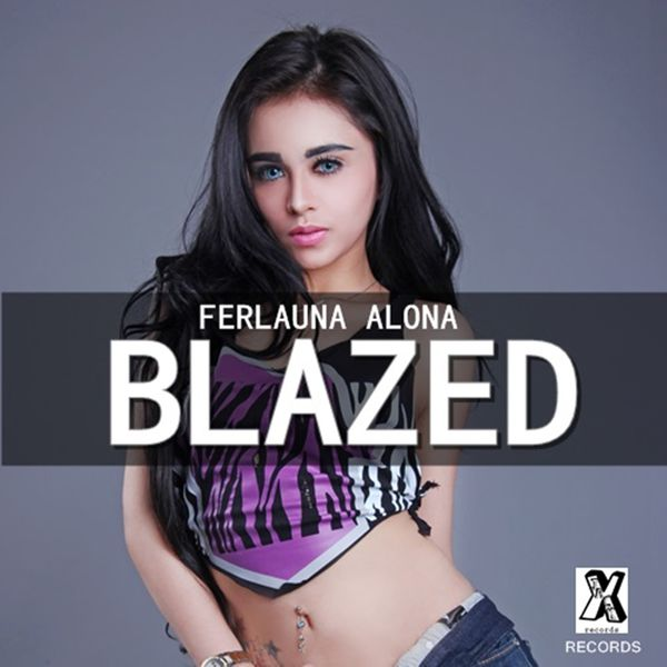 Blazed | Ferlauna Alona – Download and listen to the album