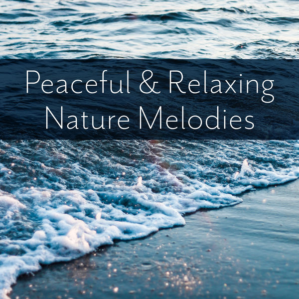 Ocean Sounds - Peaceful & Relaxing Nature Melodies – Soft Sounds to Relax, Easy Listening, Healing New Age Music, Time to Rest