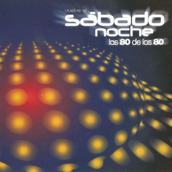 Various Artists - Vuelve al Sábado Noche (Los 80 De Los 80)