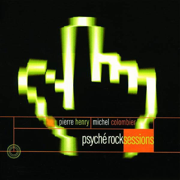 Pierre Henry - Pierre Henry : Psyché Rock Sessions