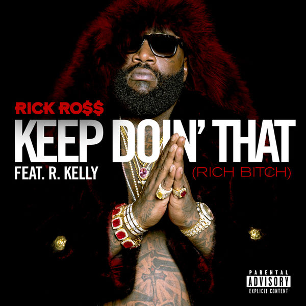 Rick Ross - Keep Doin' That (Rich Bitch)