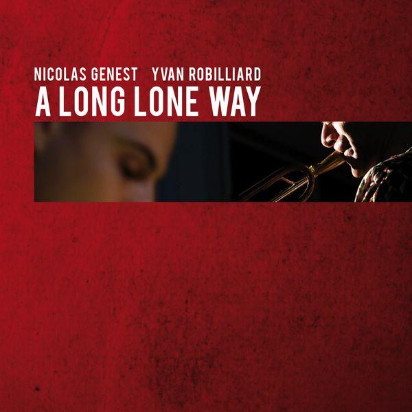 Nicolas Genest - A Long Lone Way
