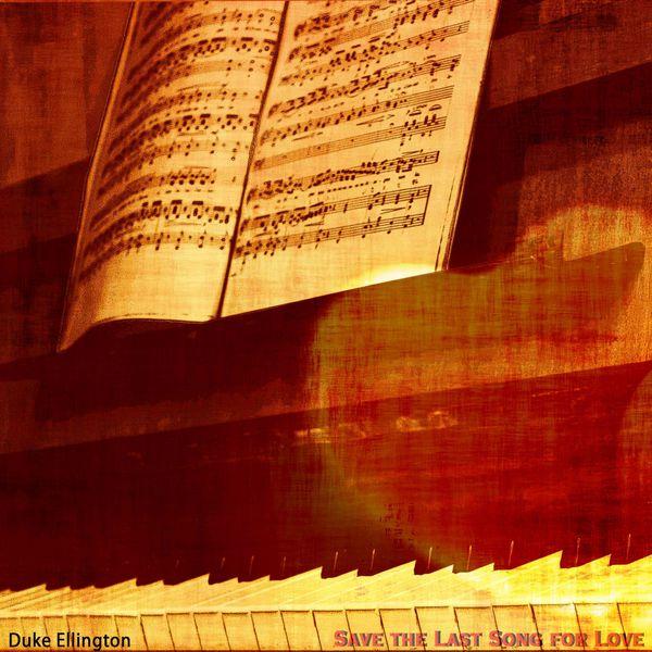 Duke Ellington - Save the Last Song for Love (Remastered)