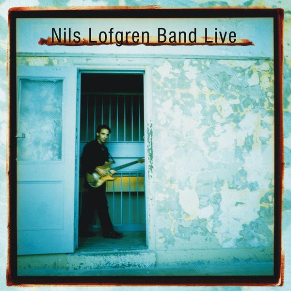 Nils Lofgren - Nils Lofgren Band Live