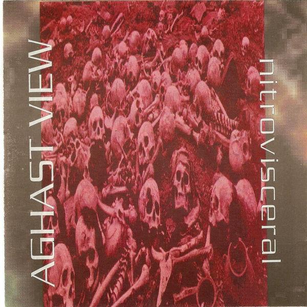 Aghast View - Nitrovisceral (Bonus Tracks Version)