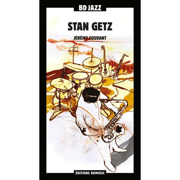 Stan Getz - Stan Getz - Jérémy Soudant