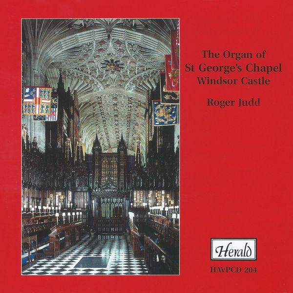 Roger Judd - The Organ of St. George's Chapel, Windsor Castle