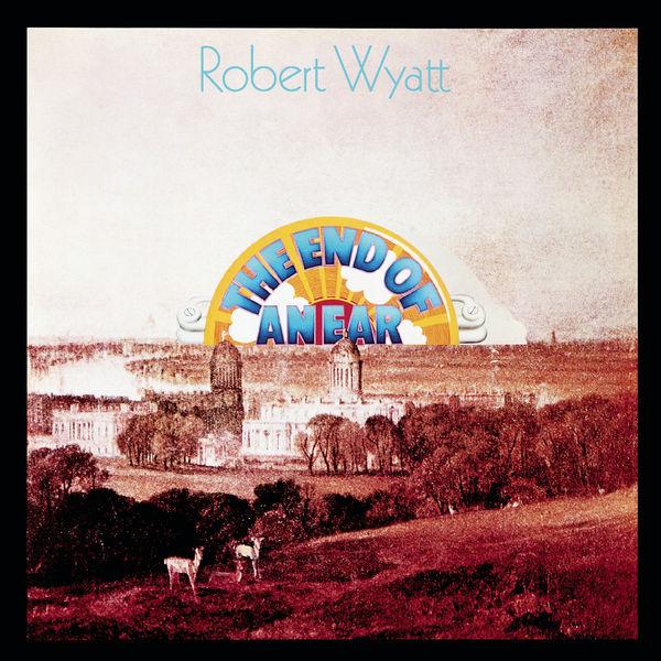 Robert Wyatt|The End Of An Ear