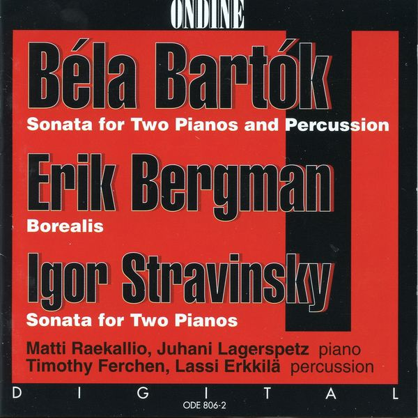 Matti Raekallio|Bartok: Sonata for 2 Pianos and Percussion - Bergman: Borealis - Stravinsky: Sonata for 2 Pianos