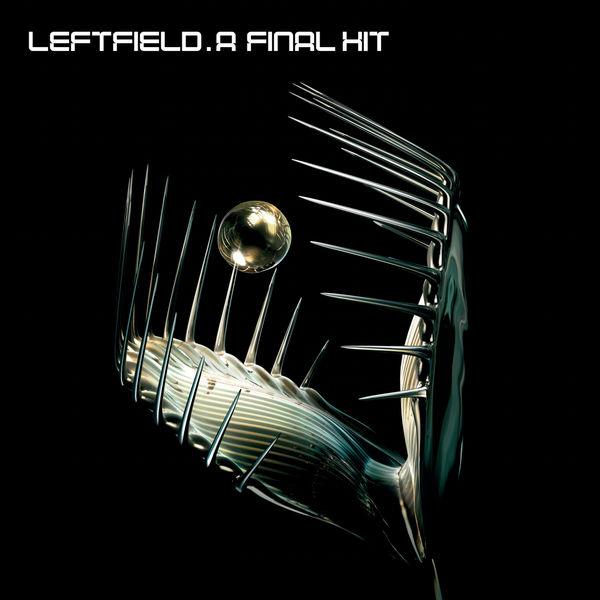 Leftfield|A Final Hit - The Best Of Leftfield