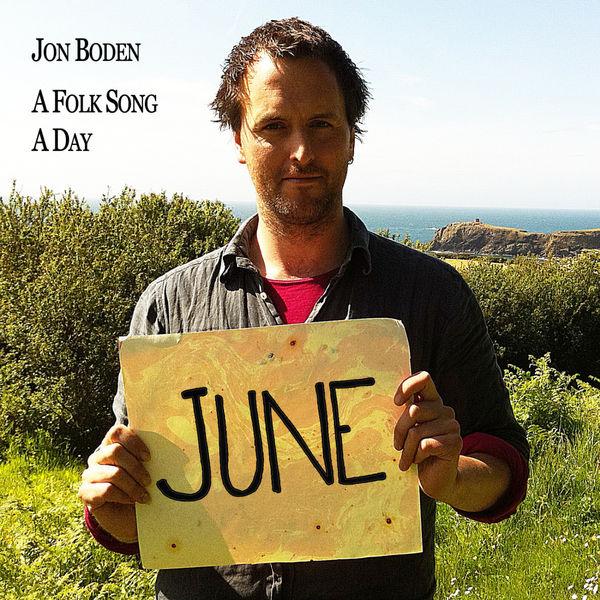 Jon Boden - A Folk Song a Day: June