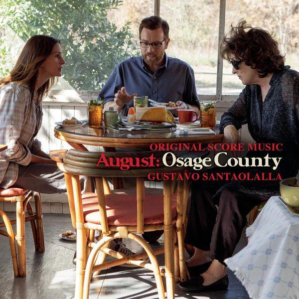 """Gustavo Santaolalla - August: Osage County (Bande Originale du Film """"Un été à Osage County"""")"""