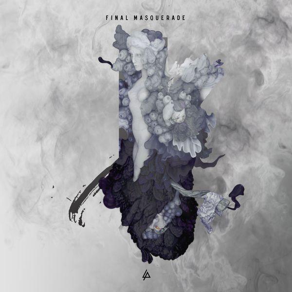 Album Final Masquerade, Linkin Park | Qobuz: download and
